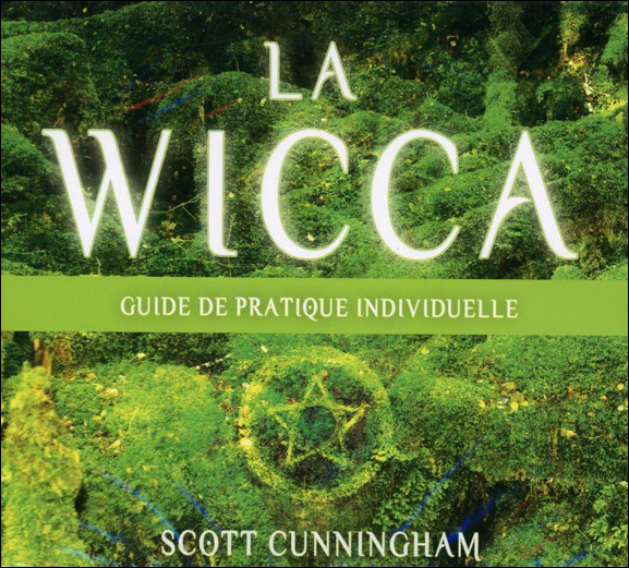 La Wicca - Guide de Pratique Individuelle - Livre Audio - Scott Cunningham