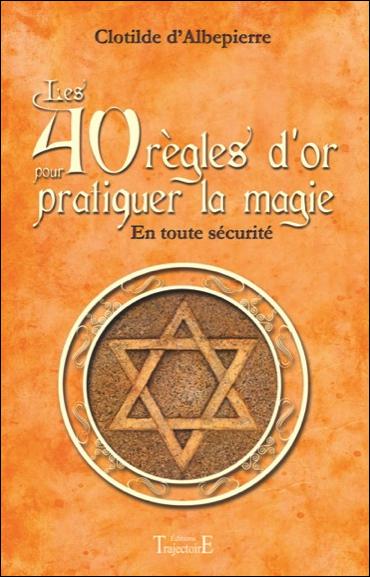 33839-Les 40 règles d'or pour pratiquer la magie