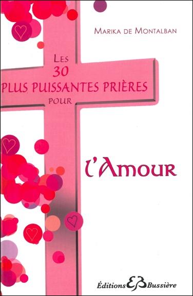 Les 30 Plus Puissantes Prières Pour l\'Amour - Marika de Montalban