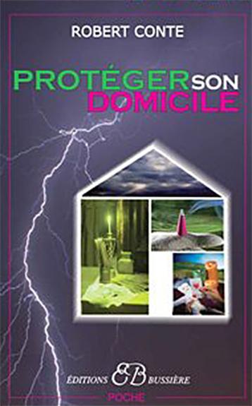 Protéger Son Domicile - Robert Conte