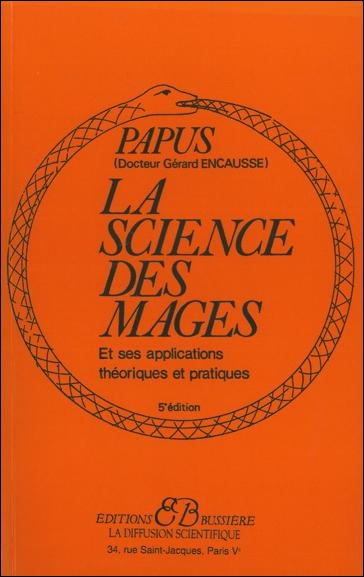 La Science des Mages et ses Applications Théoriques et Pratiques - Papus