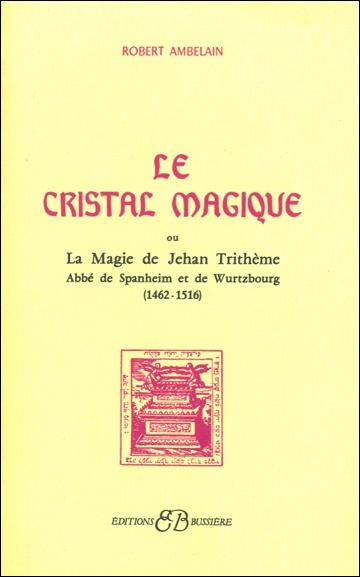 Le Cristal Magique - Robert Ambelain