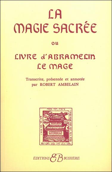 2531-La Magie sacrée ou Livre d'Abramelin le Magicien
