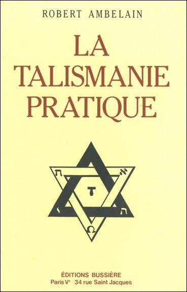 La Talismanie Pratique - Robert Ambelain