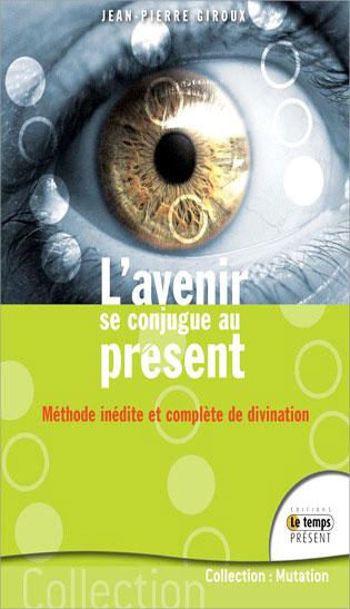 L\'Avenir se Conjugue au Présent - Jean-Pierre Giroux