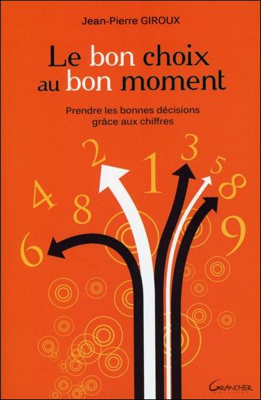 Le Bon Choix au Bon Moment - Jean-Pierre Giroux