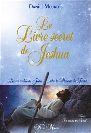 Le Livre Secret de Jeshua - La Vie Cachée de Jésus... Daniel Meurois