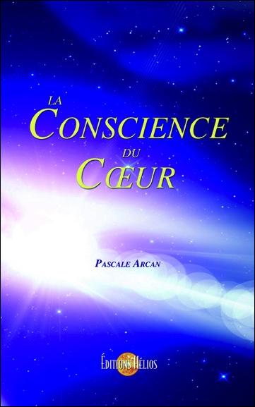 La Conscience du Coeur - Pascale Arcan