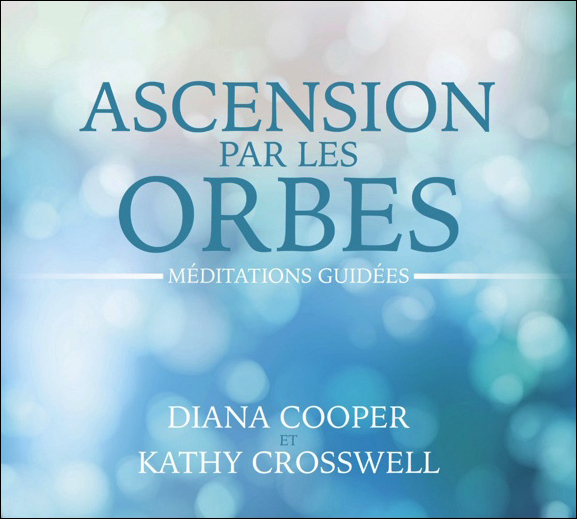 Ascension Par Les Orbes - Livre Audio - Diana Cooper