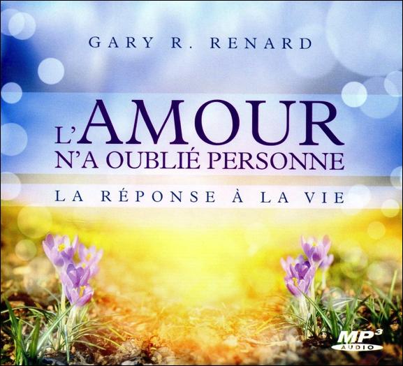 L\'Amour n\'a Oublié Personne - Gary Renard