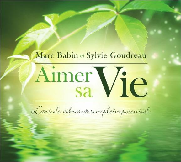 Aimer sa Vie - Livre Audio - Marc Babin & Sylvie Goudreau