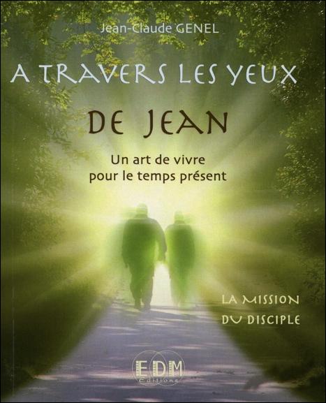 La Mission du Disciple - Jean-Claude Genel & Yannick Le Cam