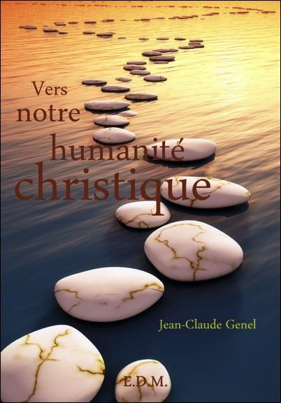 Vers Notre Humanité Christique - Jean-Claude Genel