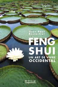 Feng Shui - Un Art de Vivre Occidental - Jean-Paul Ronecker