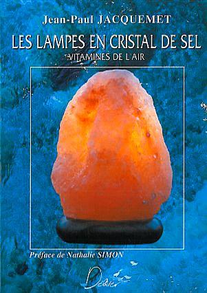 Les Lampes en Cristal de Sel - J-Paul Jacquemet
