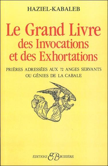 Le Grand Livre des Invocations Exhortations - Haziel