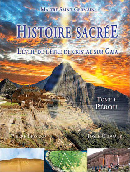 Histoire Sacrée - L\'Eveil de l\'Être de Cristal sur Gaia -  Pierre Lessard & Josée Clouâtre