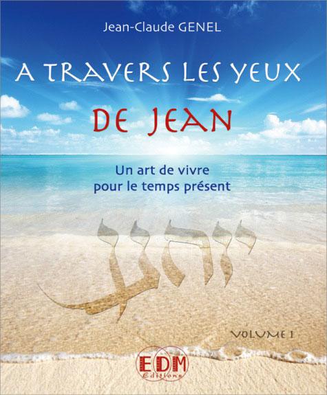 A Travers les Yeux de Jean Vol. 1 - Jean-Claude Genel