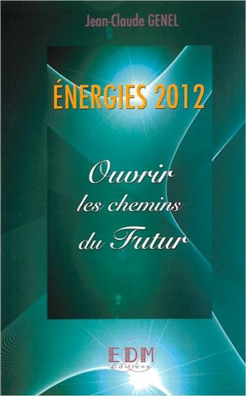 Energies 2012 - Ouvrir les Chemins du Futur - Jean-Claude Genel
