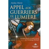 Appel aux Guerriers de Lumière - Amlas-Marie