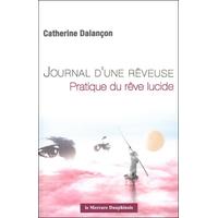 Journal d'une Rêveuse - Pratique du Rêve Lucide - Catherine Dalançon