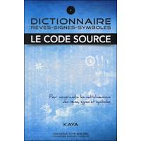 Dictionnaire : Rêves - Signes - Symboles - Kaya