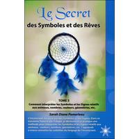 Le Secret des Symboles et des Rêves - Tome 3 - Sarah Diane Pomerleau