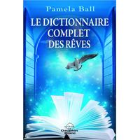 Le Dictionnaire Complet des Rêves - Pamela Ball
