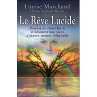 Le Rêve Lucide - Devenez un Rêveur Lucide... Louise Marchand