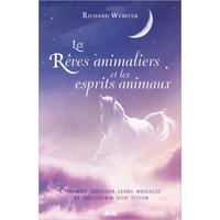 Les Rêves Animaliers et les Esprits Animaux - Richard Webster