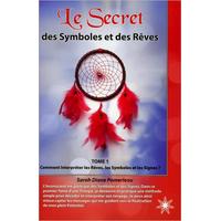 Le Secret des Symboles et des Rêves - Tome 1 - Sarah Diane Pomerleau