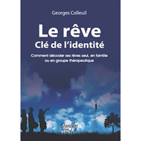 Le Rêve, Clé de l'Identité - Georges Colleuil