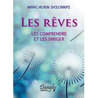 Les Rêves - Les Comprendre et les Diriger - Marc-Alain Descamps