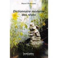 Dictionnaire Moderne des Rêves - Henri Prémont