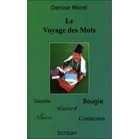 Le Voyage des Mots - Denise Morel