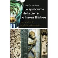Le Symbolisme de la Pierre à Travers l'Histoire - Jean-François Blondel