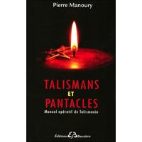 Talismans et Pantacles - Pierre Manoury