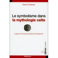 Le Symbolisme Dans la Mythologie Celte - Hervé Toulhoat
