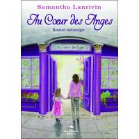Au Coeur des Anges - Samantha Lanrivin