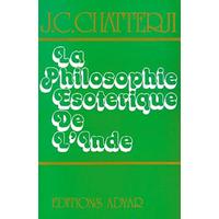 La Philosophie Esotérique de l'Inde - J. C. Chatterji