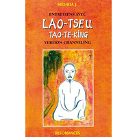 Entretiens Avec Lao Tseu Tao-Te-King - J. Mei-Hia