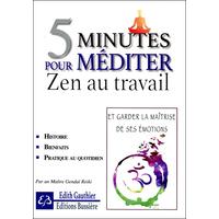 5 Minutes Pour Méditer - Zen au Travail - Edith Gauthier