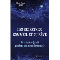 Les Secrets du Sommeil et du Rêve -  Marie-Pascale Rémy