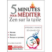 5 Minutes Pour Méditer - Zen Sur la Toile - Edith Gauthier