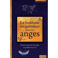 Le Bonheur au Quotidien Grâce aux Anges - Marie & Luc Abraham