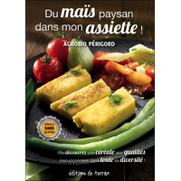 Du Maïs Paysan Dans Mon Assiette ! Agrobio Périgord