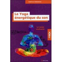 Le Yoga Énergétique du Son - Domitille Debienassis