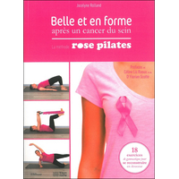Belle et en Forme Après un Cancer du Sein - Jocelyne Rolland