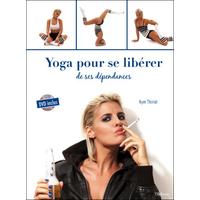 Yoga Pour se Libérer de ses Dépendances - Kym Thiriot