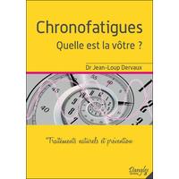 Chronofatigues - Quelle Est la Vôtre ? Dr. Jean-Loup Dervaux